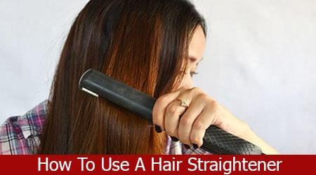 How To Use A Hair Straightener