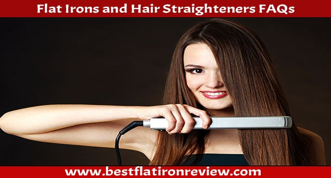 Flat Irons and Hair Straighteners FAQs