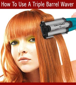 How To Use A Triple Barrel Waver